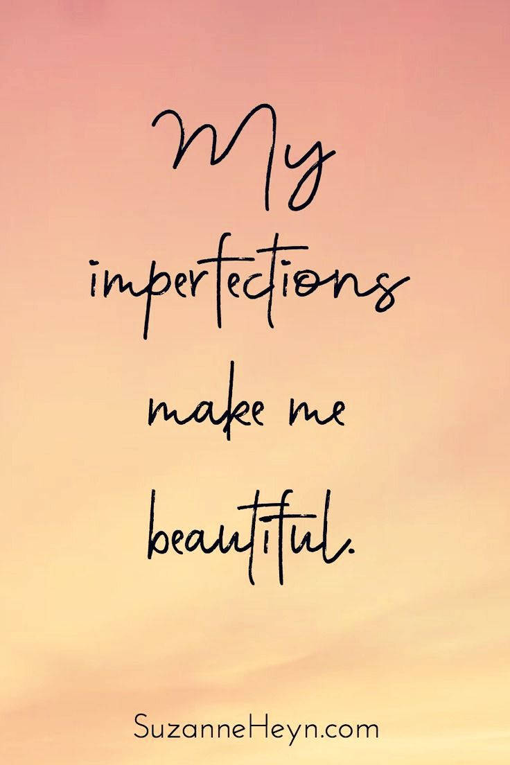 My Imperfections Make Me Beautiful Motivational Quote Via