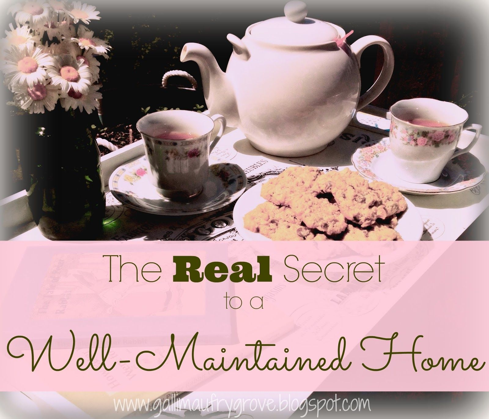 No, it's not getting up earlier when you're already going to bed at 2. // Gallimaufry Grove: The Real Secret to a Well-Maintained Home