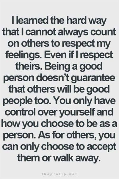 Being A Good Person Doesnt Guarantee That Others Will Be Good