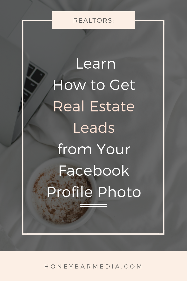 How To Get Real Estate Leads From Your Facebook Profile Photo
