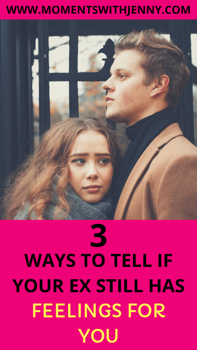 3 ways to tell if your ex still has feelings for you and how