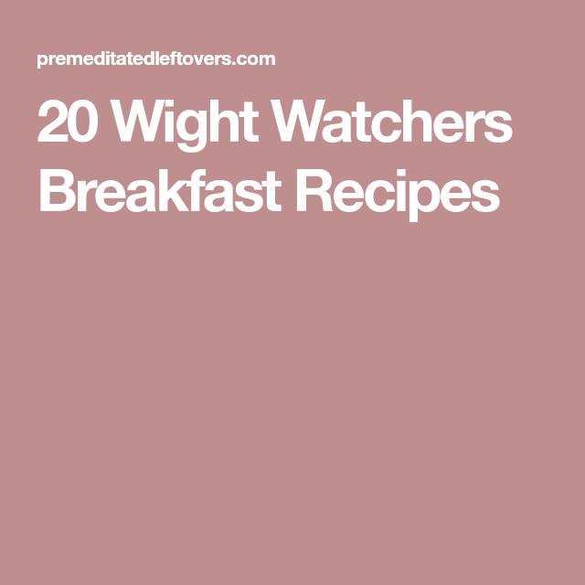 20 Wight Watchers Breakfast Recipes