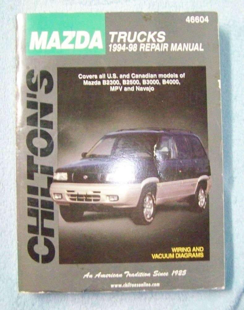 Chilton 039 s Mazda Trucks 1994 98 Repair Manual Wiring amp Vacuum Diagrams  46604