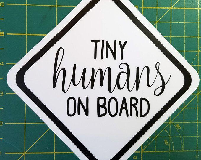 Tiny humans on board 5 x 5 die cut sticker car truck minivan suv mom dad carpool free shippingsvg cutfile cricut silhouette aff pinterest