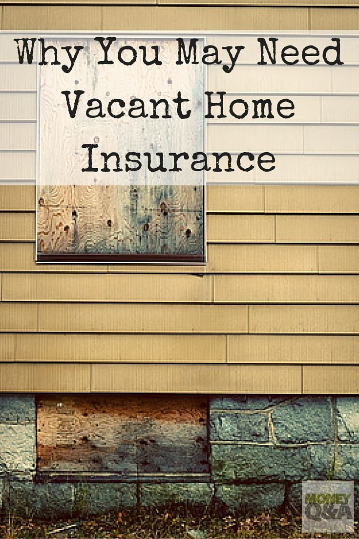 Not Living At Home You May Need Vacant Home Insurance Home
