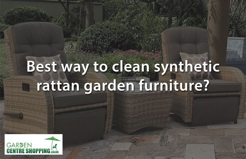 What S The Best Way To Clean Synthetic Rattan Garden Furniture Https