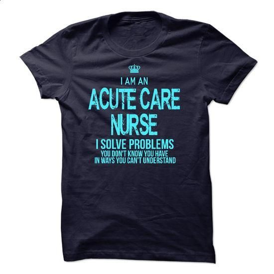 I Am An Acute Care Nurse - #tshirt no sew #tshirt serigraphy. CHECK PRICE => https://www.sunfrog.com/LifeStyle/I-Am-An-Acute-Care-Nurse-45532647-Guys.html?68278
