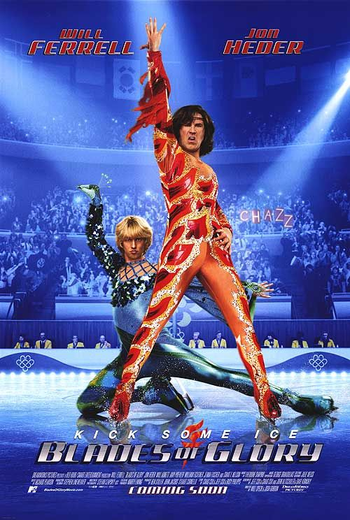 Blades of Glory. i love this movie