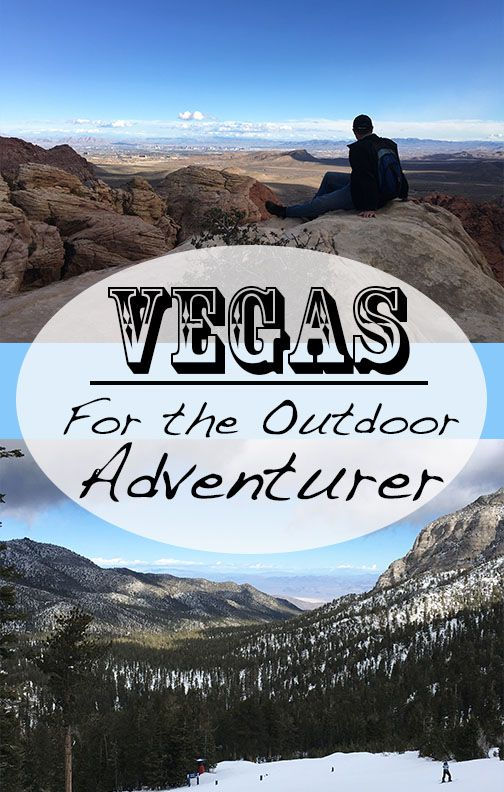 Vegas For The Outdoor Adventurer Nevada Travel Las Vegas Trip