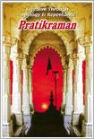 The Gnani Purush, Dada Bhagwan, has expounded in his spoken words, the science of pratikraman, precisely as it is. His spoken words are to be found in this and many other books; words which will prove invaluable to the aspirant of truth and liberation.  For more information visit http://dadabhagwan.org