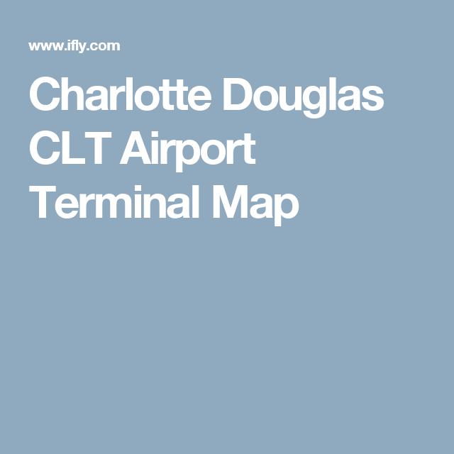 Charlotte Douglas CLT Airport Terminal Map | airport maps ...