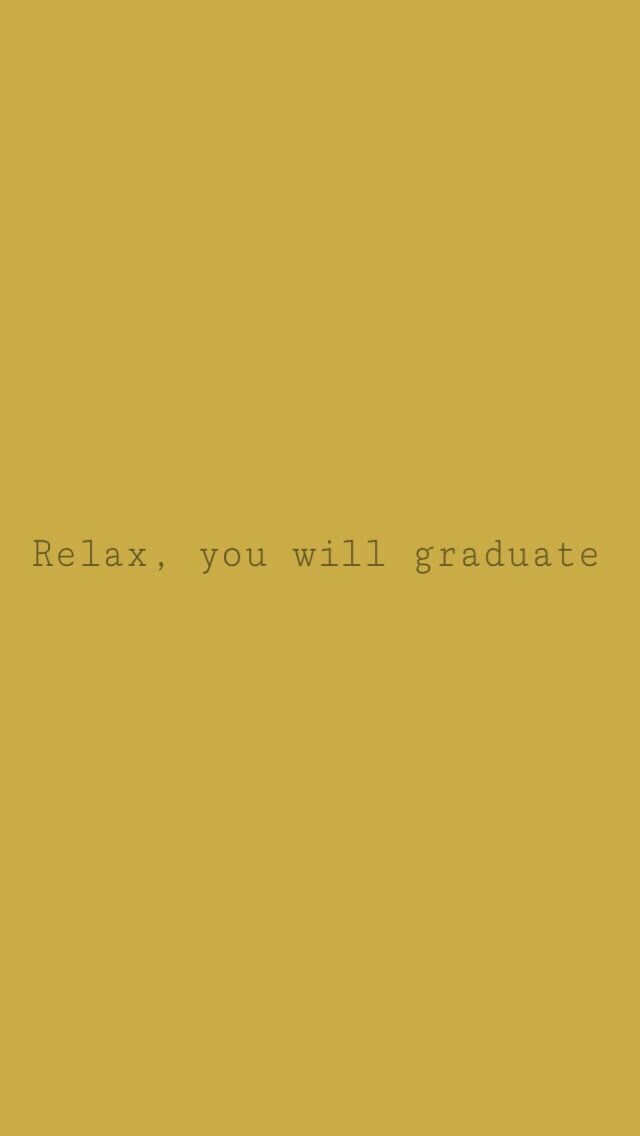 Relax You Will Graduate Inspiration Breathe Graduation
