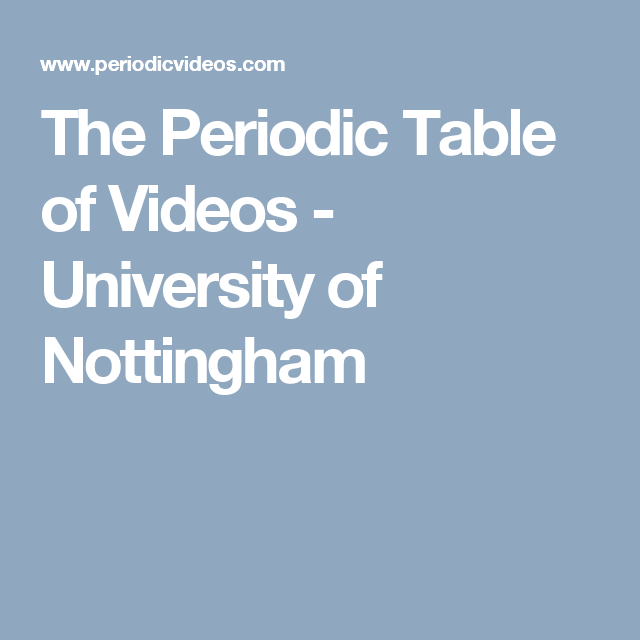 The periodic table of videos university of nottingham school the periodic table of videos university of nottingham urtaz Choice Image