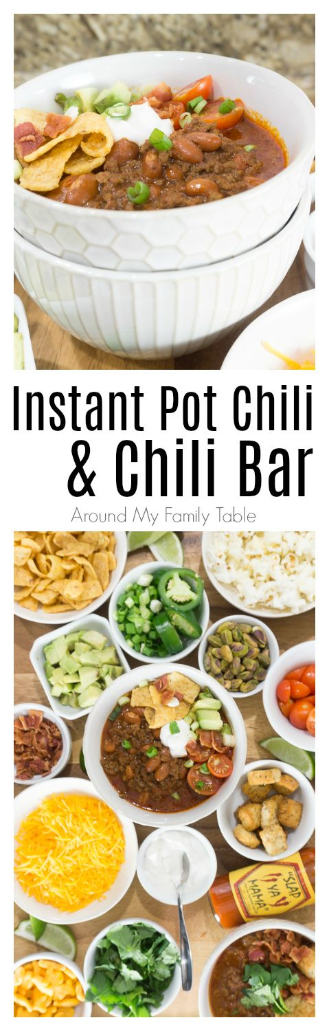 Instant Pot Chili Recipe & Chili Bar - Around My Family Table