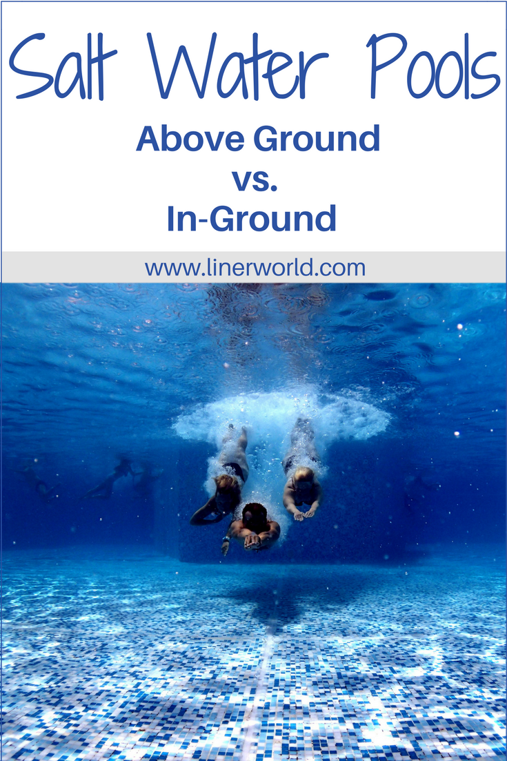 The Advantages And Disadvantages Of A Salt Water Pool System Linerworld Blog Saltwater Pool Pool Above Ground Swimming Pools