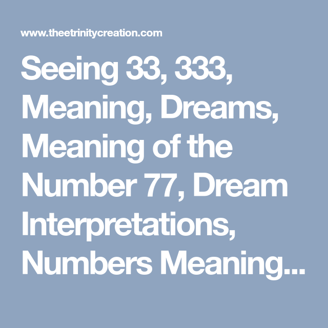 Seeing 33, 333, Meaning, Dreams, Meaning of the… | Faith