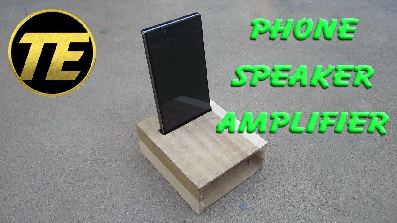 Diy making a phone speaker amplifier speaker amplifier
