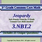 3.NBT.2 Jeopardy Game Third Grade Common Core Math 3 NBT.2 Add and Subtract Within 1,000 Practice provides two ways for students to practice and ...