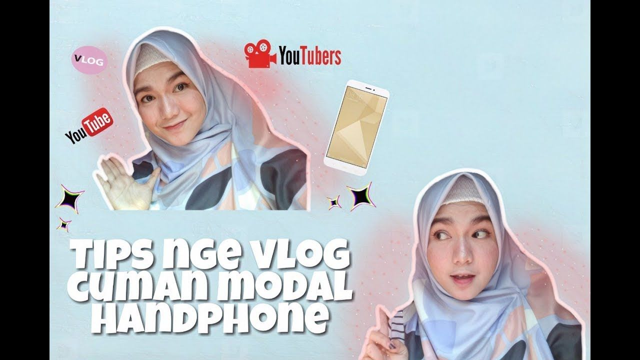 Tips Bikin Vlog Cuman Pakai Handphone   Video, Tulisan