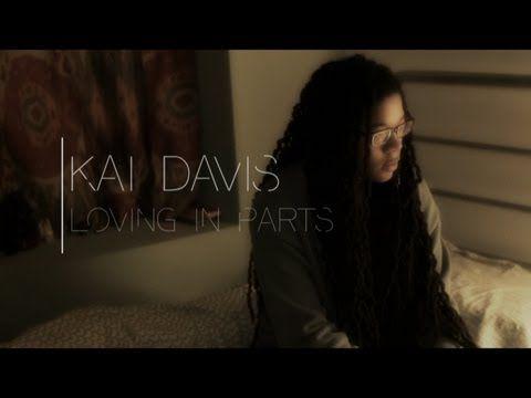 "Kai Davis // ""Loving in Parts"" - YouTube"