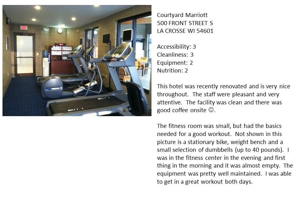 Courtyard Marriott 500 Front Street S La Crosse Wi 54601 Accessibility 3 Cleanliness 3 Equipment 2 Nutrition 2 Workout Rooms Hotel Gym Courtyard Marriott