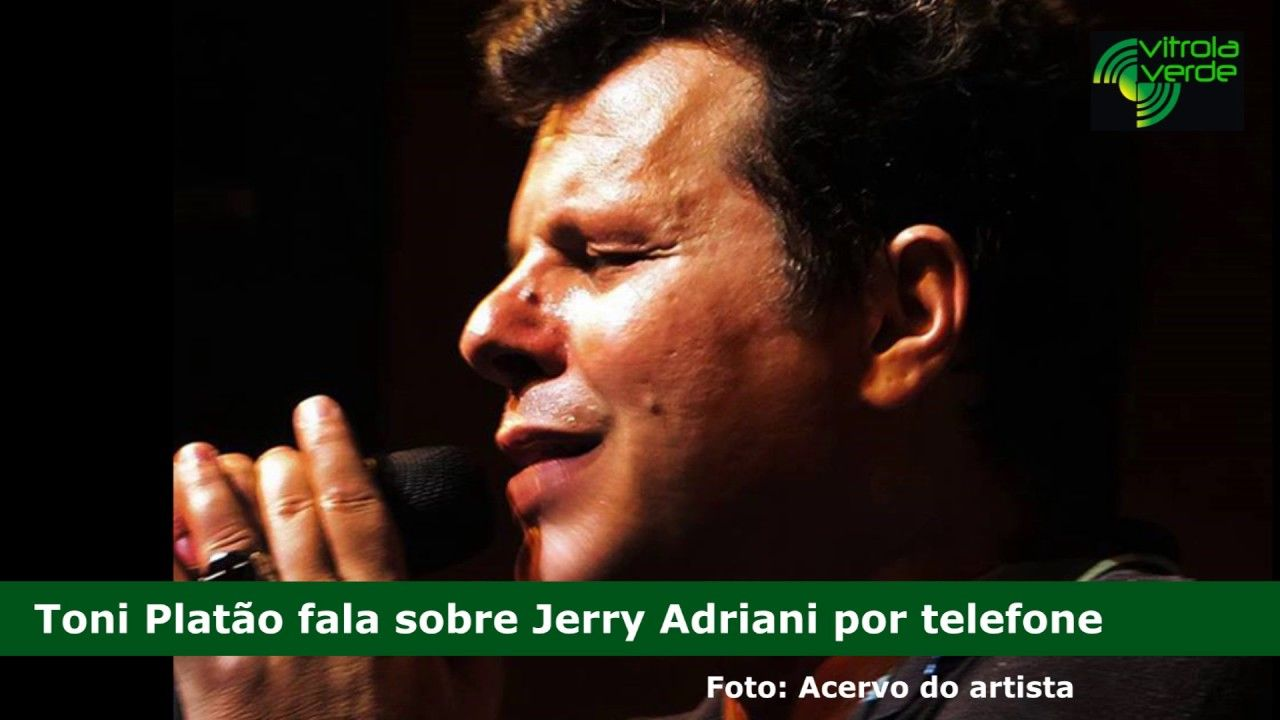 Toni Platão comenta a morte do cantor Jerry Adriani
