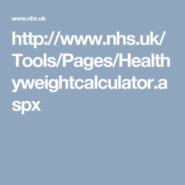 http://www.nhs.uk/Tools/Pages/Healthyweightcalculator.aspx