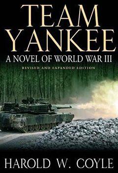 Team yankee a novel of world war iii revised and expanded edition team yankee a novel of world war iii revised and expanded edition sciox Gallery