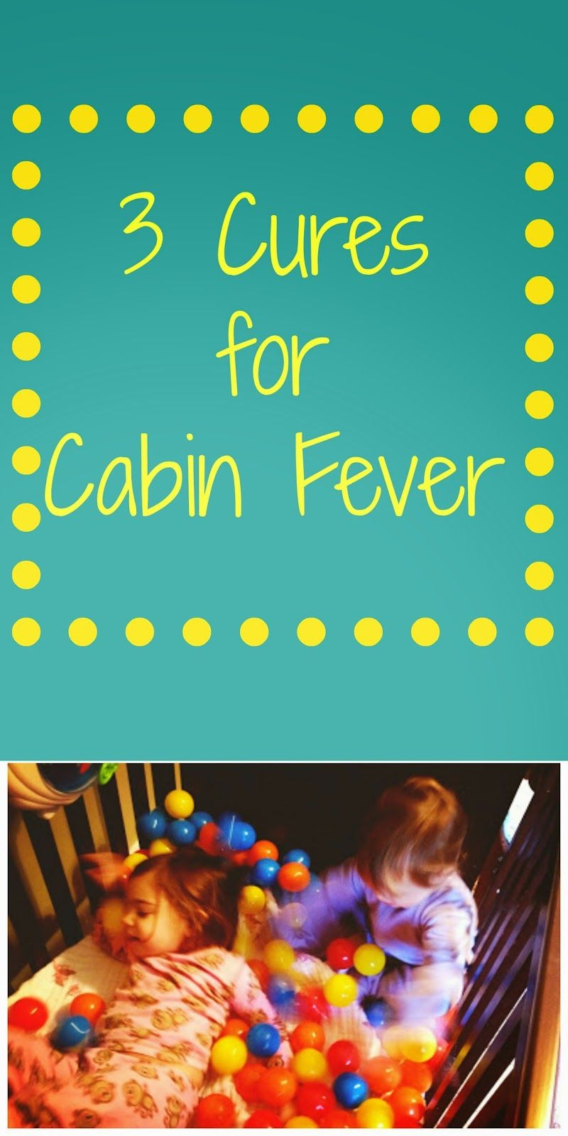 3 Cures for Cabin Fever with Kids.  Super easy activities to do with kids of all ages.  || The Chirping Moms