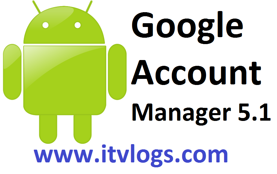 Google Account Manager 5 1 1 Apk Free Download Google Account Manager Accounting Manager Google Account
