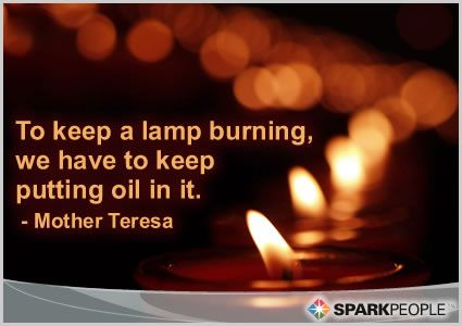 To Keep A Lamp Burning We Have To Keep Putting Oil In It Speak Quotes Mother Teresa Quotes Wisdom Quotes
