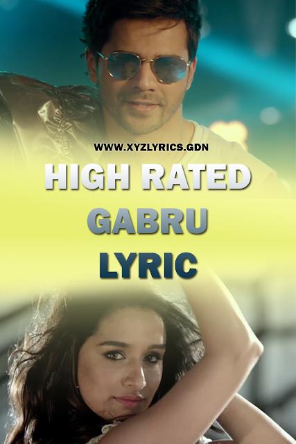 High Rated Gabru Song Lyric Varun Dhawan Shraddha Kapoor Guru Randhawa High Rated Gabru Song Lyric High Rated Latest Bollywood Songs Song Lyrics Lyrics
