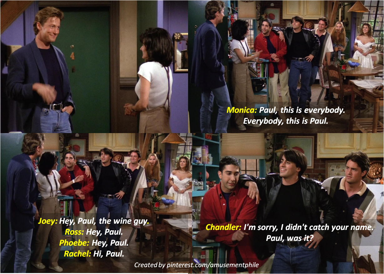 Everybody, this is Paul ~ Monica, Chandler ~ Friends Quotes ~ Season