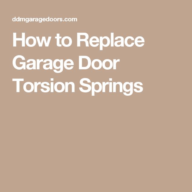 How To Replace Garage Door Torsion Springs Diy Garage Door