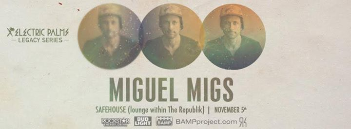 Miguel Migs at The Safehouse - http://fullofevents.com/hawaii/event/miguel-migs-at-the-safehouse/