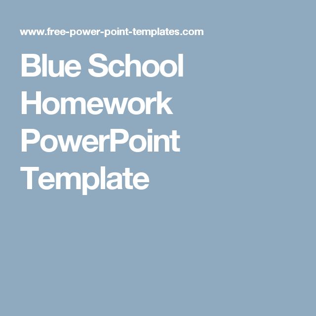 Blue School Homework PowerPoint Template   Templates para ...