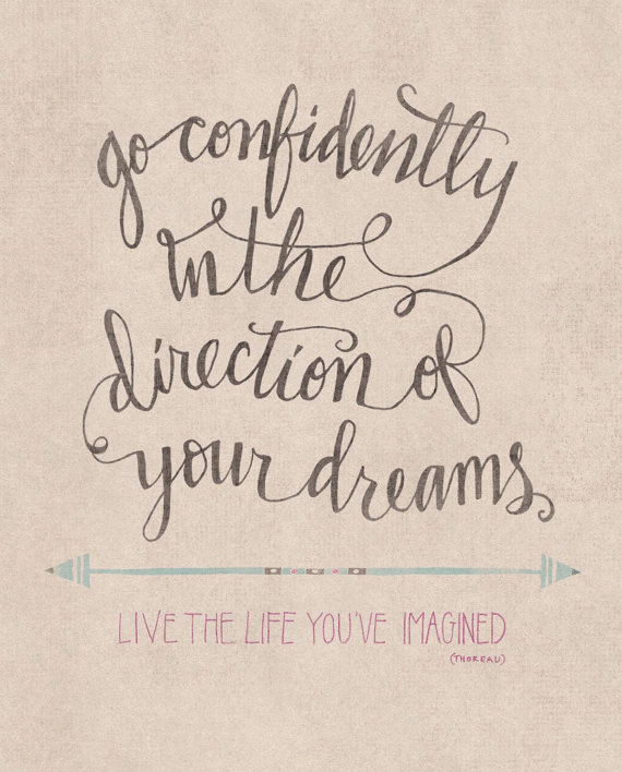Go Confidently In The Direction Of Your Dreams Print Words Of The
