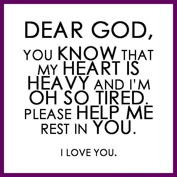 god knows i m so tired google search words quotes about god