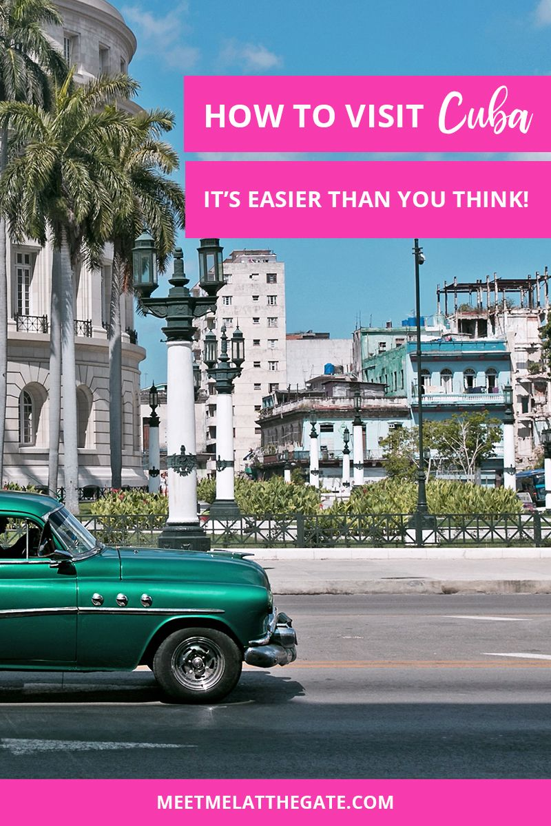 how to visit cuba from the us (it's easier than you think)   meet