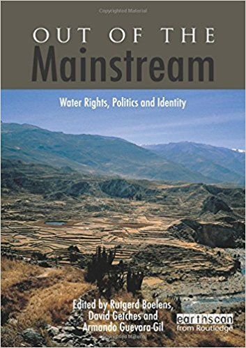Amazon.com: Out of the Mainstream: Water Rights, Politics and Identity (9781849714556): Rutgerd Boelens, David Getches, Armando Guevara-Gil: Books https://www.amazon.com/dp/184971455X/ref=olp_product_details?_encoding=UTF8&me=