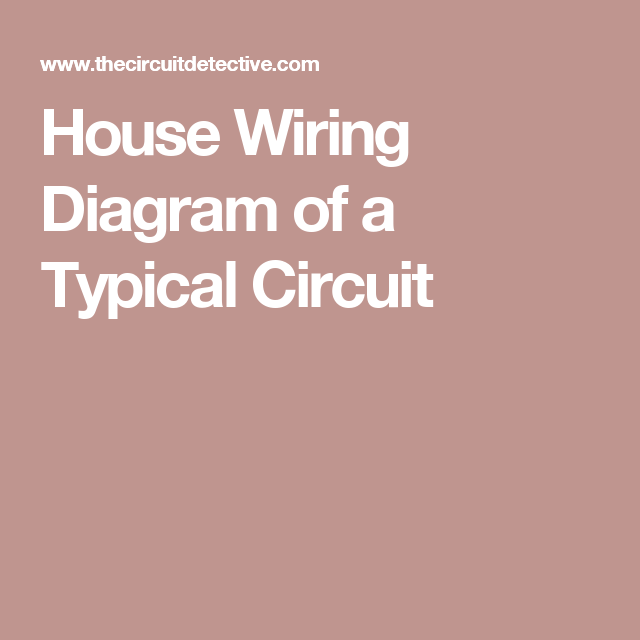 House Wiring Diagram of a Typical Circuit Power Pinterest