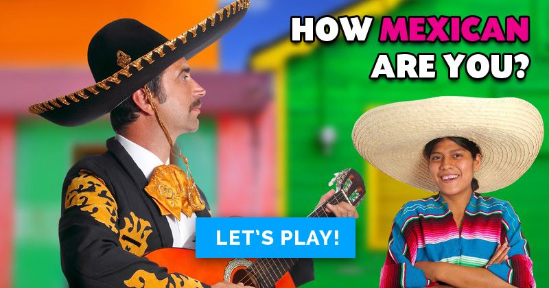 How Mexican Are You?