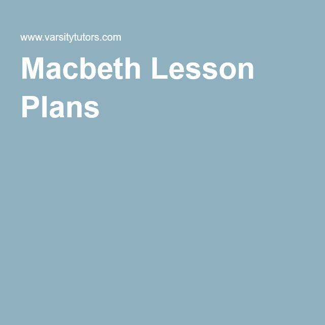 009 Macbeth Lesson Plans Lesson plans, High school plays
