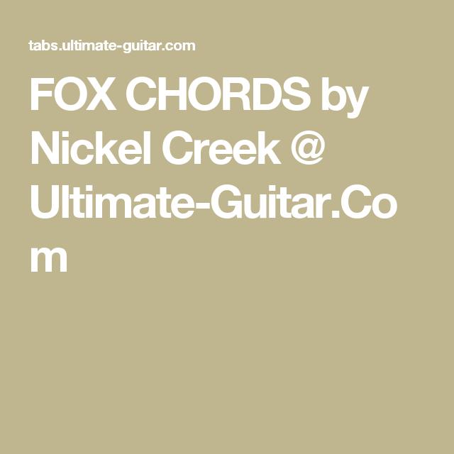 Fox Chords By Nickel Creek Ultimate Guitar Ukulele Songs