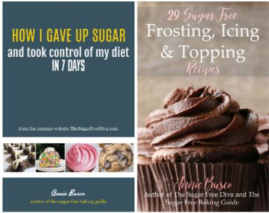 How I Gave Up Sugar and Took control of my diet in 7 Days and 29 Sugar Free Frosting, Icing and Topping Recipes