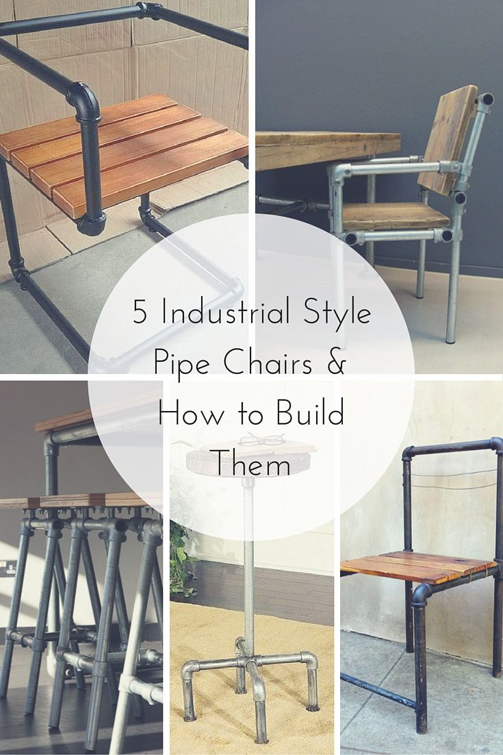 5 Industrial Style Pipe Chairs amp How to Build Them  : d64f9645a40b5394e227418e363f532a from www.pinterest.com size 735 x 1102 jpeg 556kB