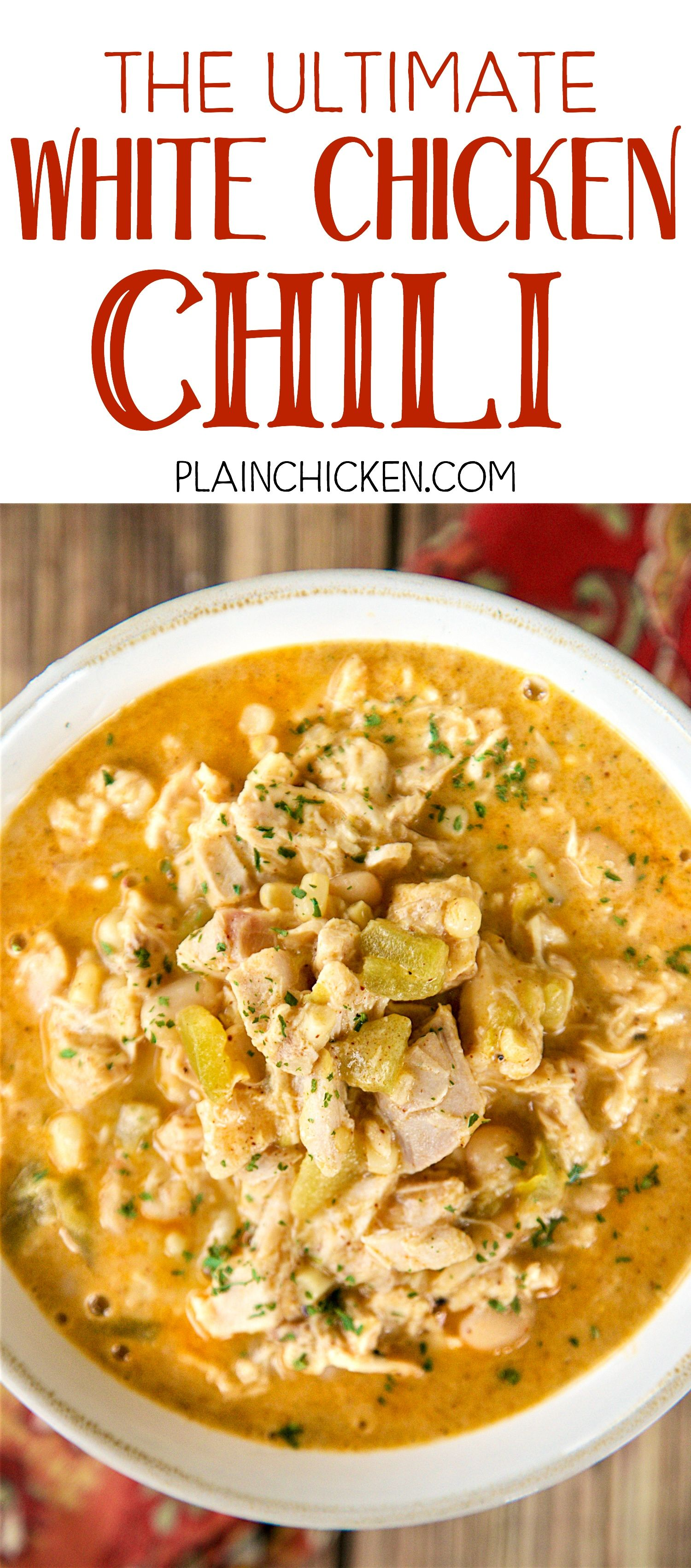 The Ultimate White Chicken Chili The Best Of The Best White Chicken Chilis So Good And Chicken Chili Recipe Chicken Chili Crockpot White Chicken Chili Easy