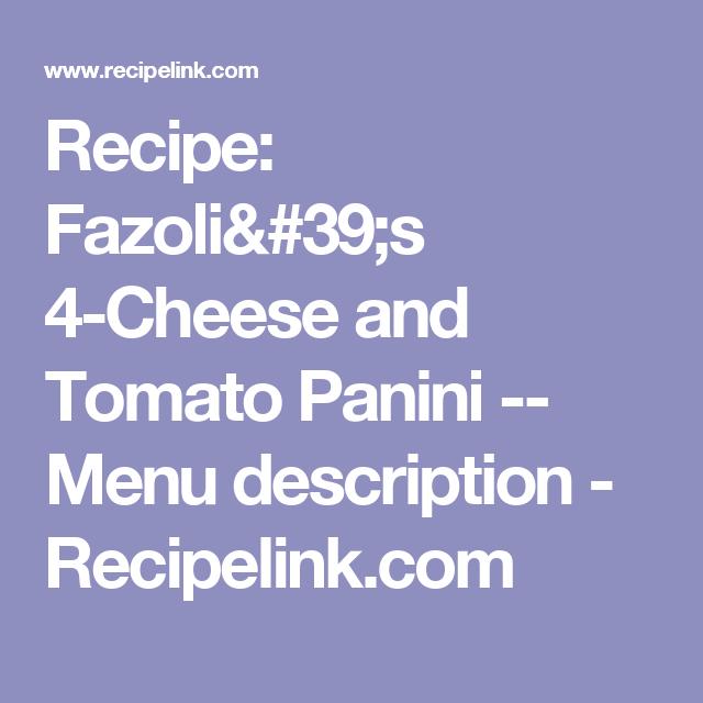 photograph about Fazoli's Printable Menu identify Recipe: Fazolis 4-Cheese and Tomato Panini -- Menu