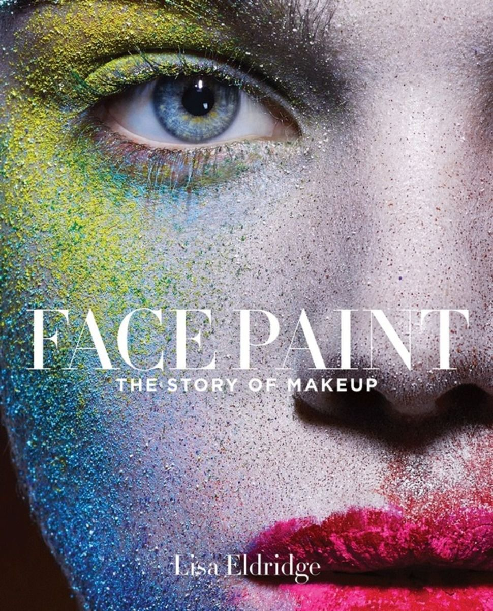 Lisa Eldridge Make Up Blog Face Paint The Story Of Makeup Behind The Cover Face Paint Book Lisa Eldridge Makeup Books