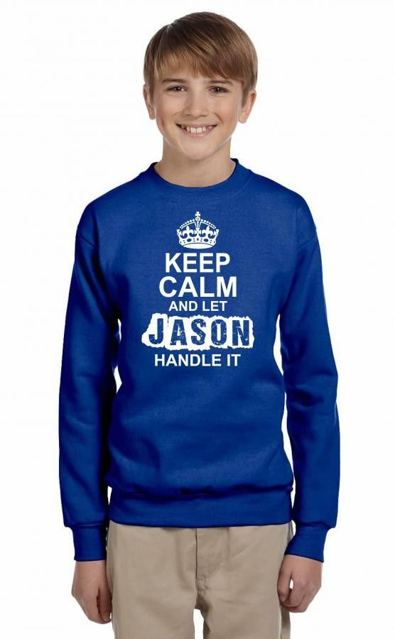 keep calm and let jason handle it 1 Youth Sweatshirt